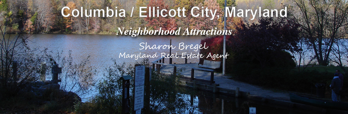 Ellicott City / Columbia Area Attractions for Howard County Home Buyers