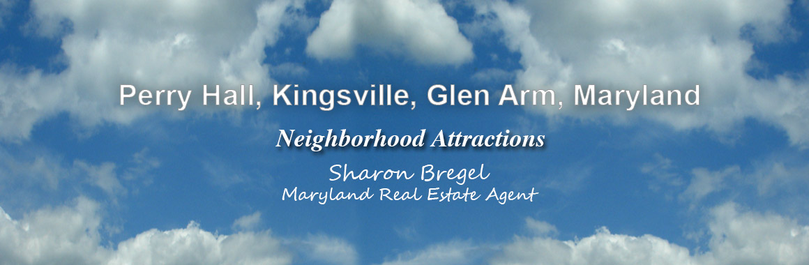 Perry Hall, Kingsville, Glen Arm Area Attractions for Baltimore County Home Buyers